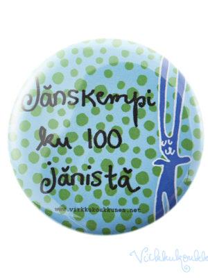 """Metallinen rintanappi """"Jänskempi ku 100 jänistä"""" (turkoosi)"""