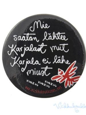 """Rintanappi """"Mie saatan lähtee Karjalast mut Karjala ei lähe miust"""" (musta)"""